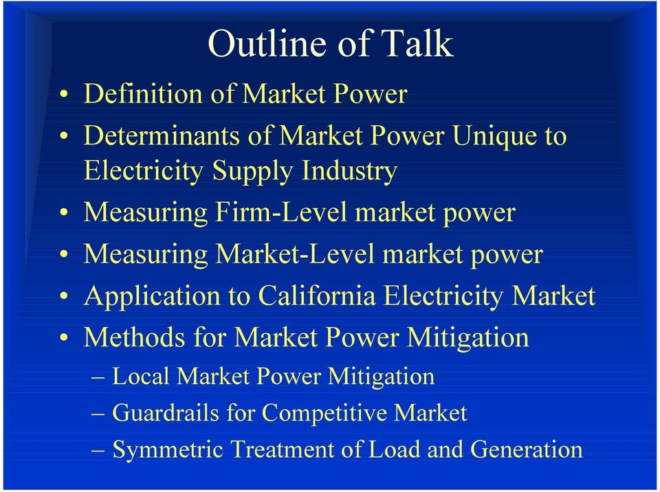 power Application to California Electricity Market Methods for Market Power Mitigation