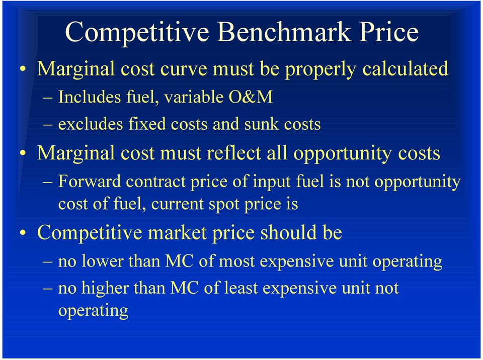price of input fuel is not opportunity cost of fuel, current spot price is Competitive market price