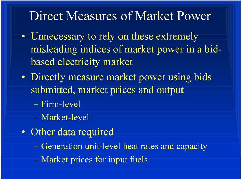 power using bids submitted, market prices and output Firm-level Market-level Other