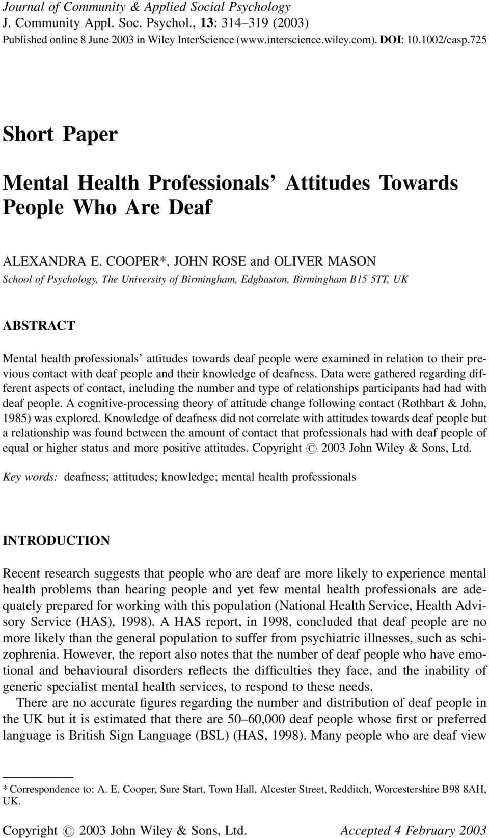 COOPER*, JOHN ROSE and OLIVER MASON School of Psychology, The University of Birmingham, Edgbaston, Birmingham B15 5TT, UK ABSTRACT Mental health professionals attitudes towards deaf people were