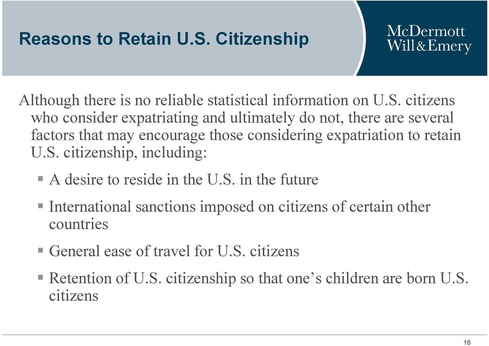 citizens who consider expatriating and ultimately do not, there are several factors that may encourage those considering
