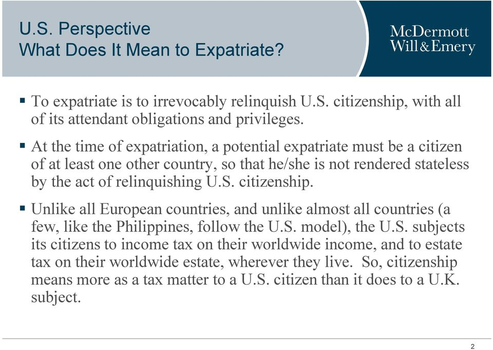 citizenship. Unlike all European countries, and unlike almost all countries (a few, like the Philippines, follow the U.S.