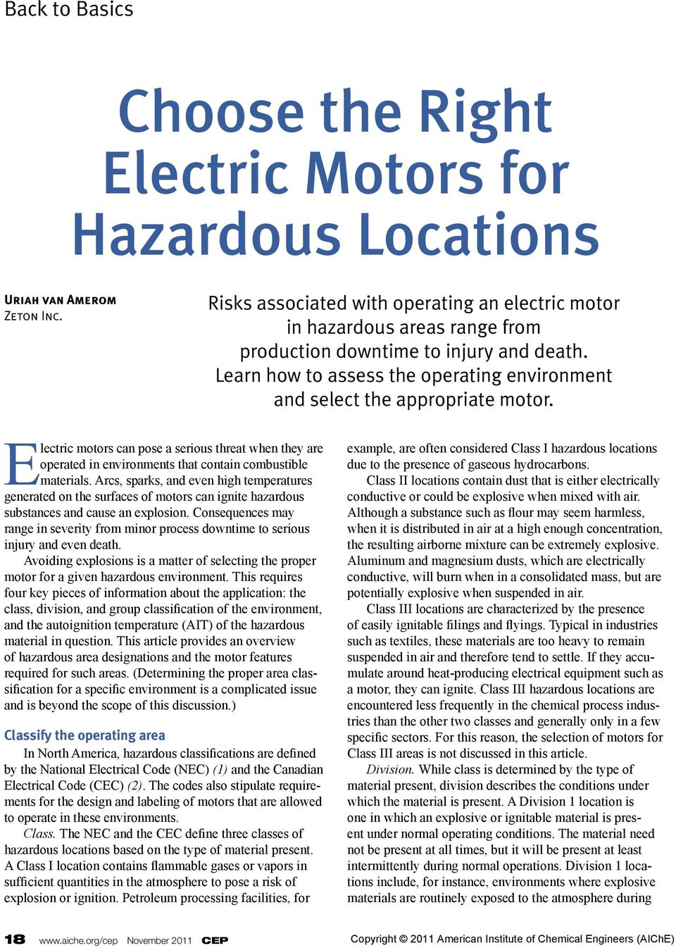 Electric motors can pose a serious threat when they are operated in environments that contain combustible materials.