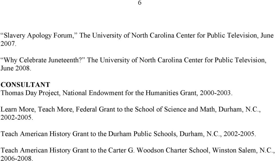 CONSULTANT Thomas Day Project, National Endowment for the Humanities Grant, 2000-2003.