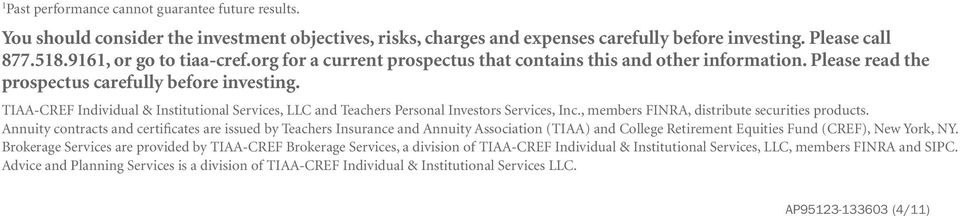 TIAA-CREF Individual & Institutional Services, LLC and Teachers Personal Investors Services, Inc., members FINRA, distribute securities products.