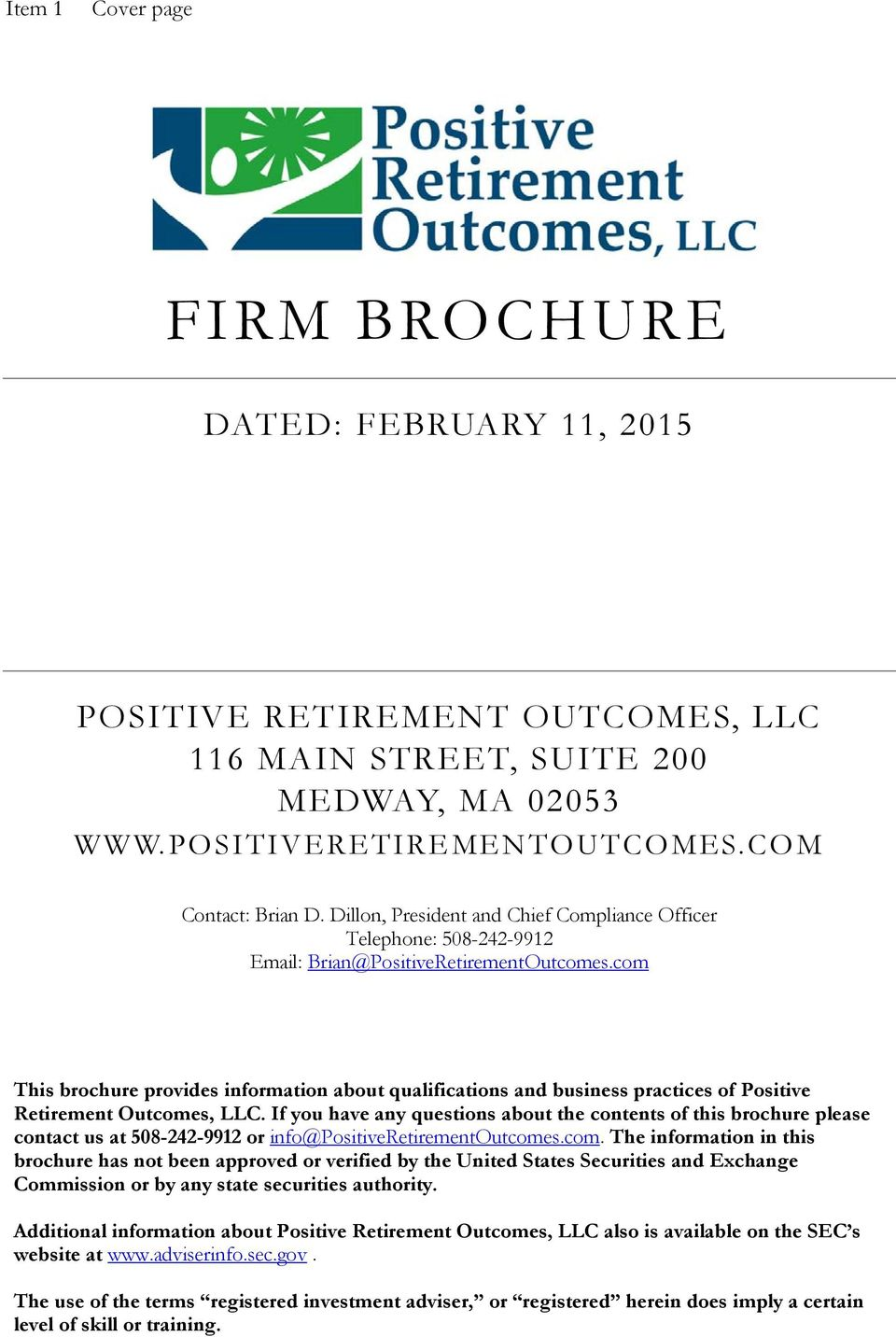 com This brochure provides information about qualifications and business practices of Positive Retirement Outcomes, LLC.