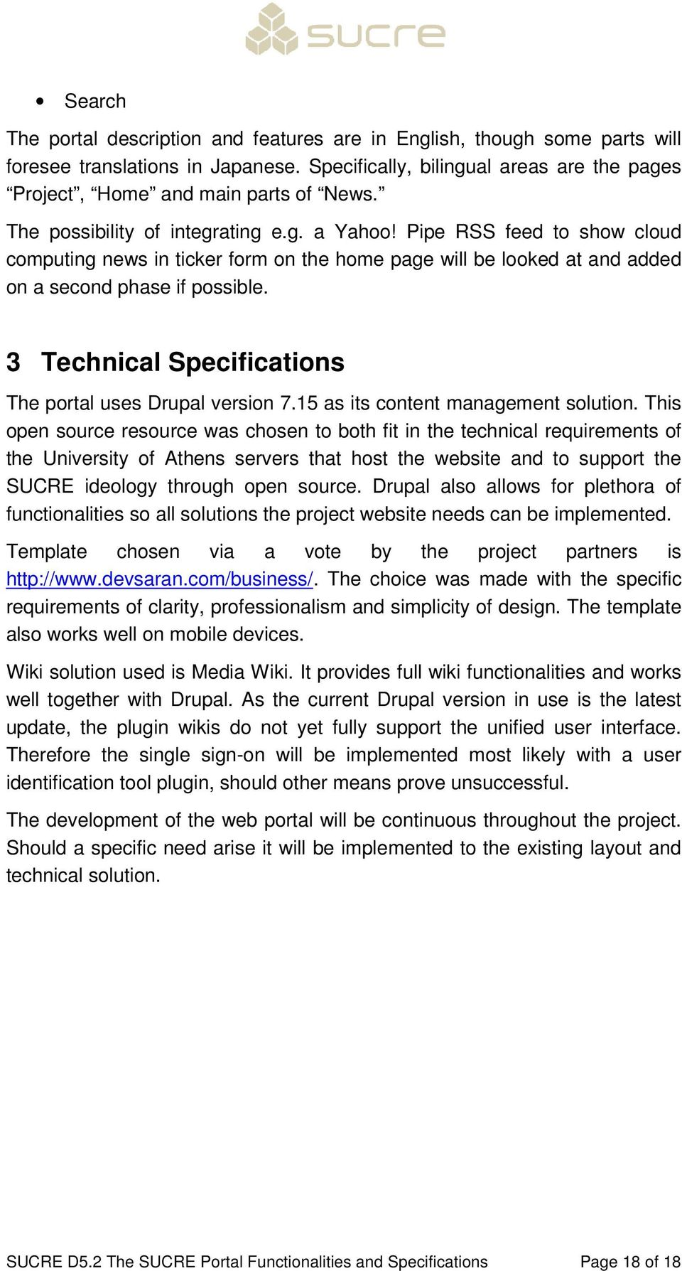 3 Technical Specifications The portal uses Drupal version 7.15 as its content management solution.