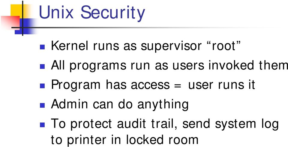 access = user runs it Admin can do anything To