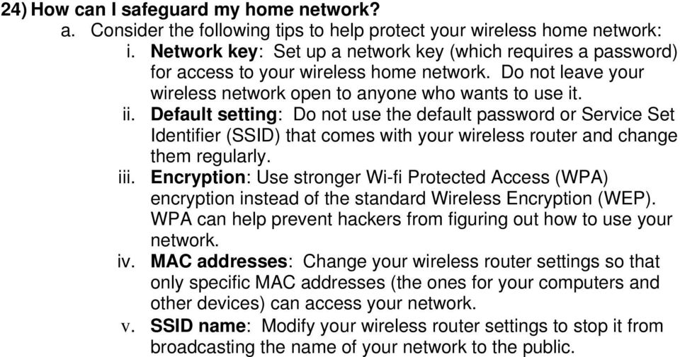 Default setting: Do not use the default password or Service Set Identifier (SSID) that comes with your wireless router and change them regularly. iii.