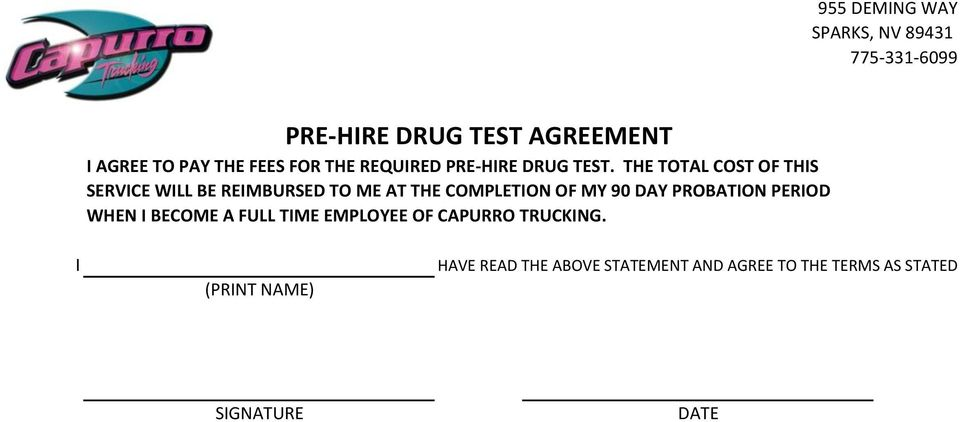 90 DAY PROBATION PERIOD WHEN I BECOME A FULL TIME EMPLOYEE OF CAPURRO TRUCKING.