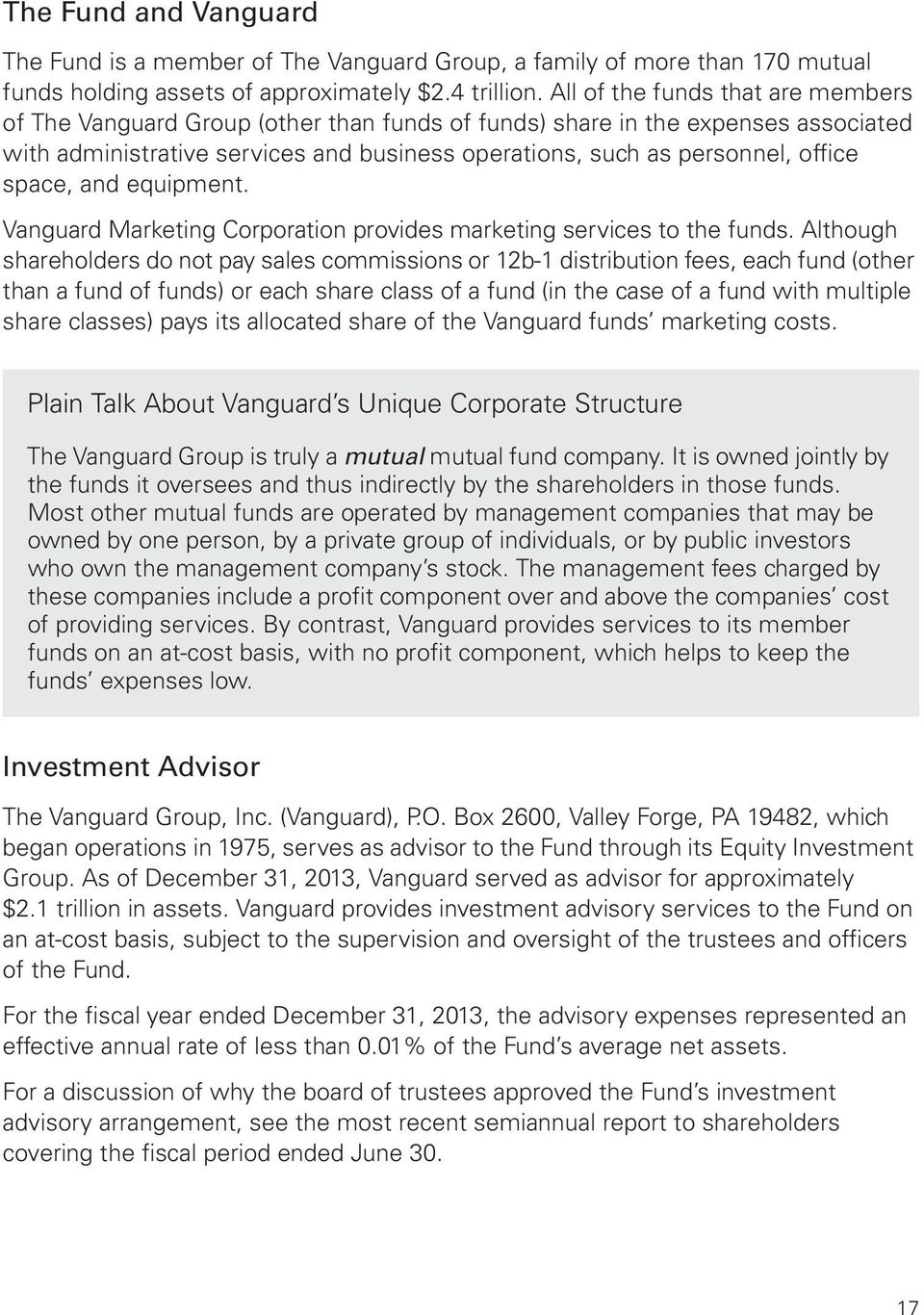 space, and equipment. Vanguard Marketing Corporation provides marketing services to the funds.