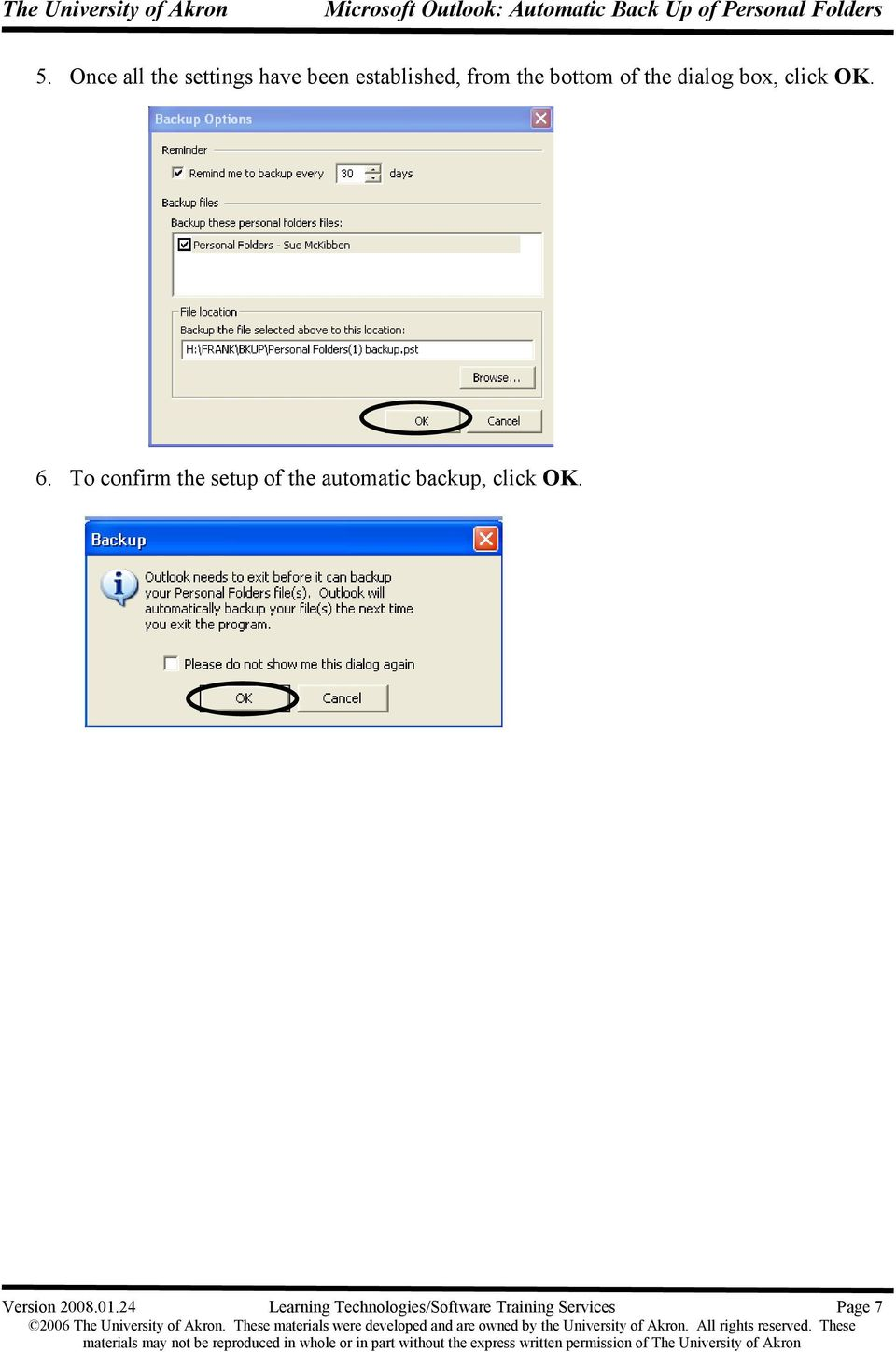 To confirm the setup of the automatic backup, click OK.