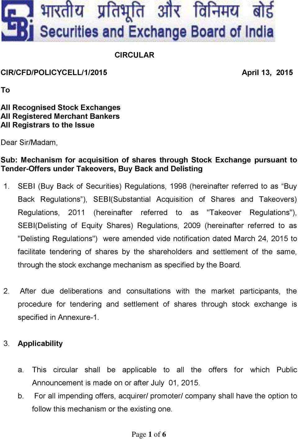 SEBI (Buy Back of Securities) Regulations, 1998 (hereinafter referred to as Buy Back Regulations ), SEBI(Substantial Acquisition of Shares and Takeovers) Regulations, 2011 (hereinafter referred to as