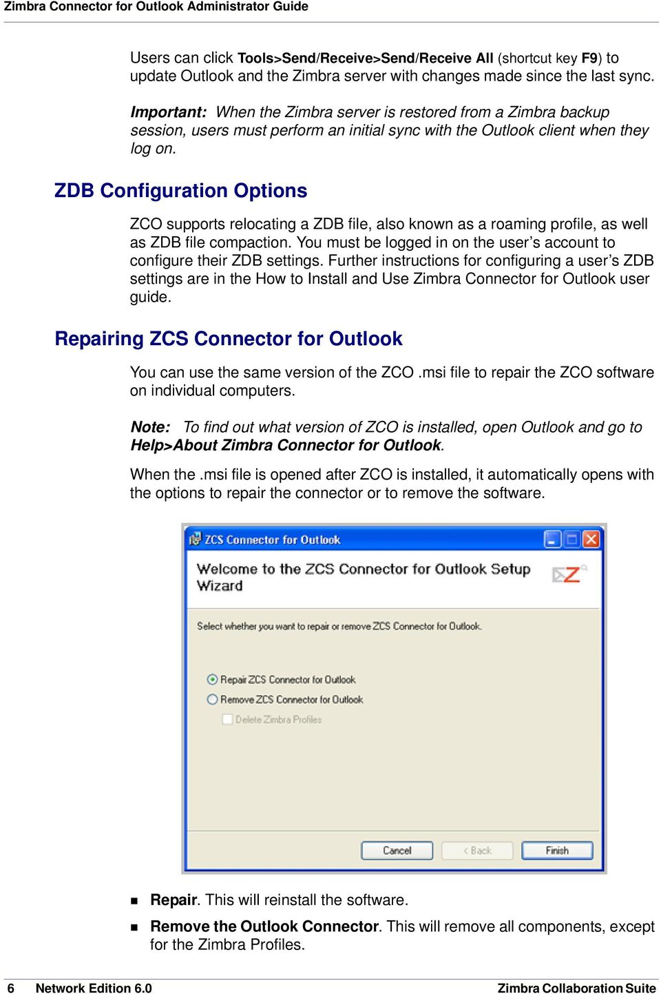 ZDB Configuration Options ZCO supports relocating a ZDB file, also known as a roaming profile, as well as ZDB file compaction.