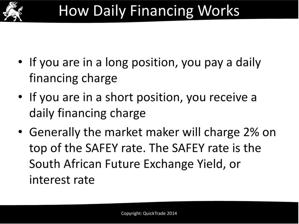 financing charge Generally the market maker will charge 2% on top of the