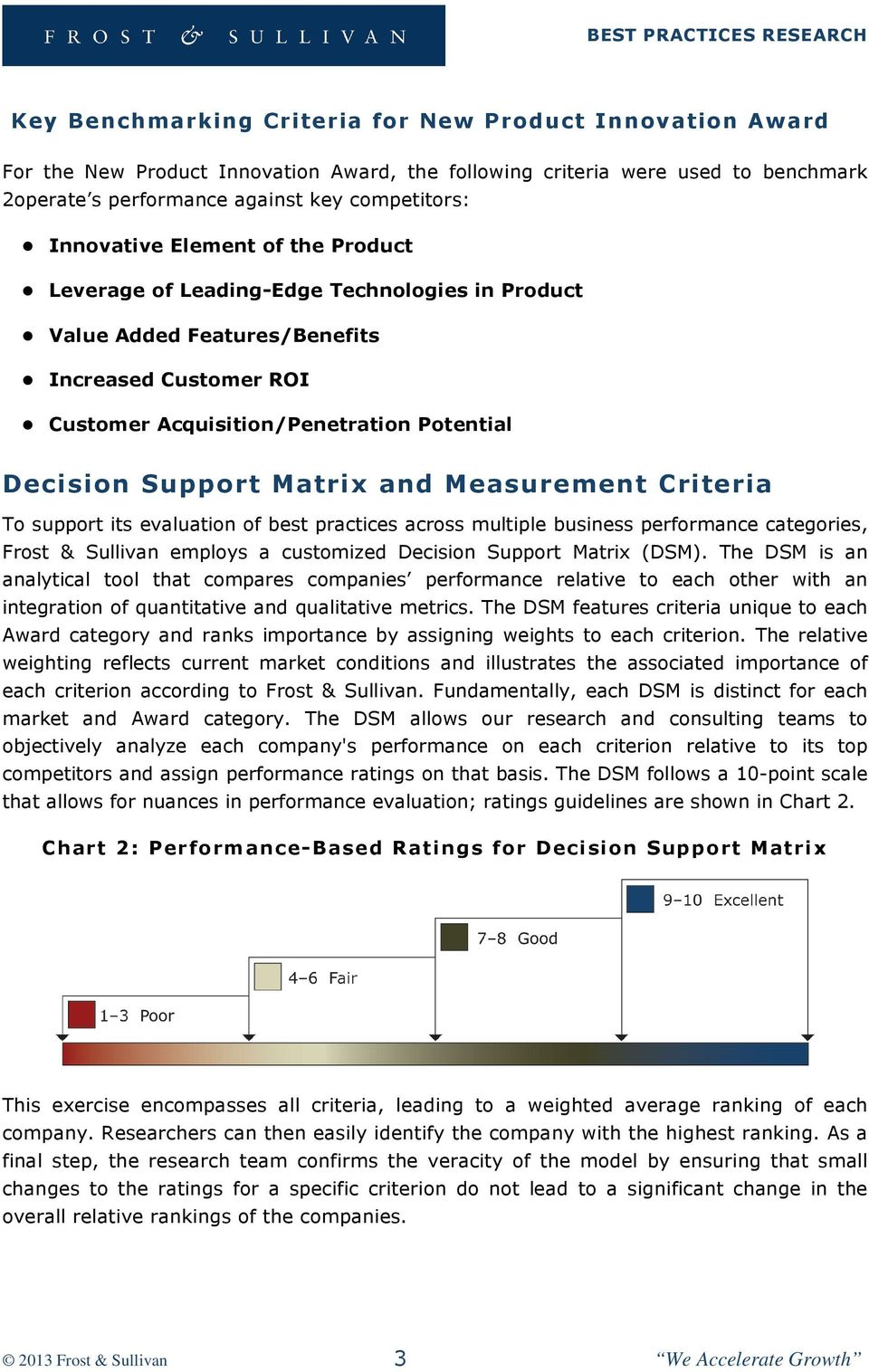 Matrix and Measurement Criteria To support its evaluation of best practices across multiple business performance categories, Frost & Sullivan employs a customized Decision Support Matrix (DSM).