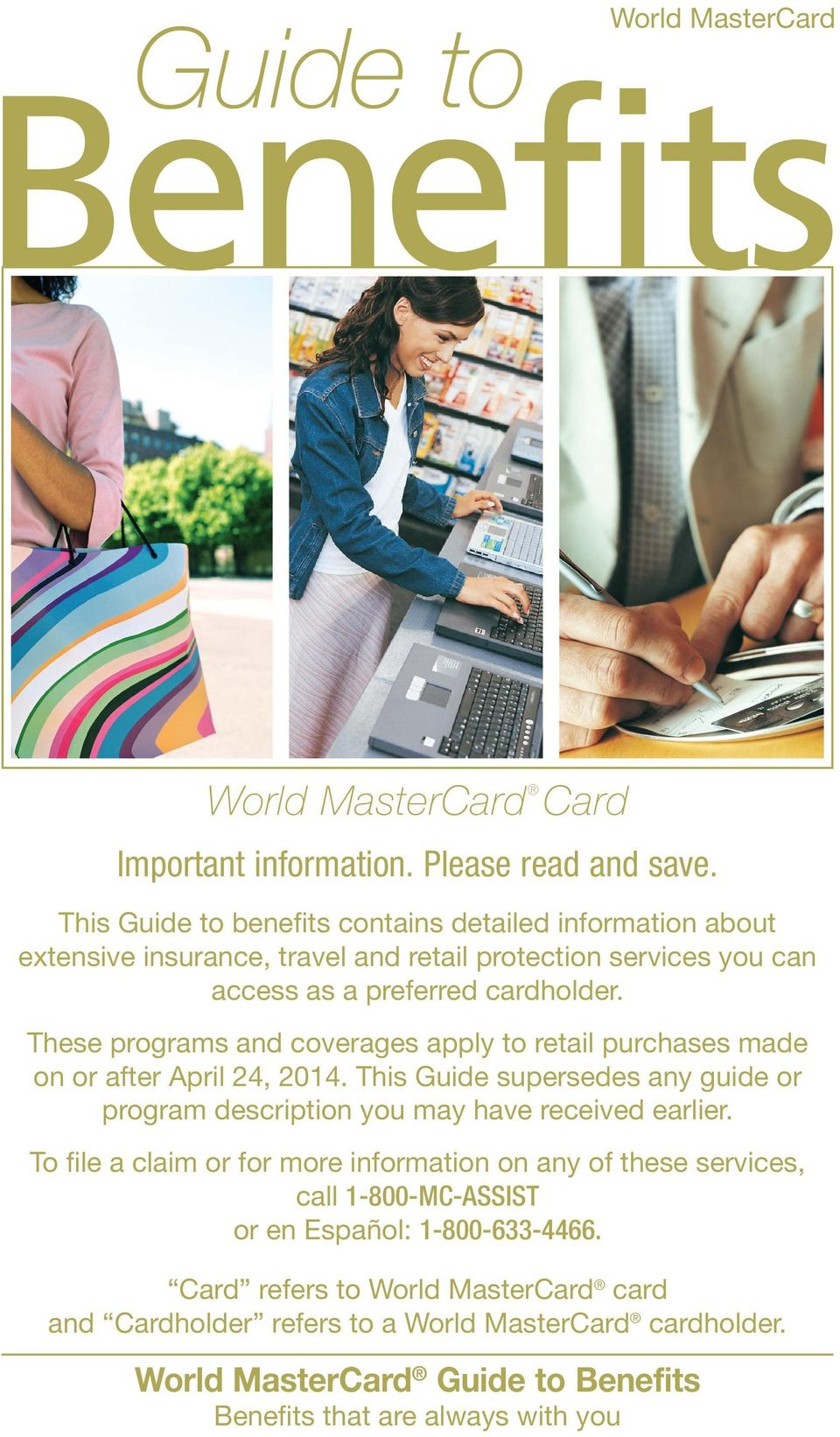 These programs and coverages apply to retail purchases made on or after April 24, 2014. This Guide supersedes any guide or program description you may have received earlier.