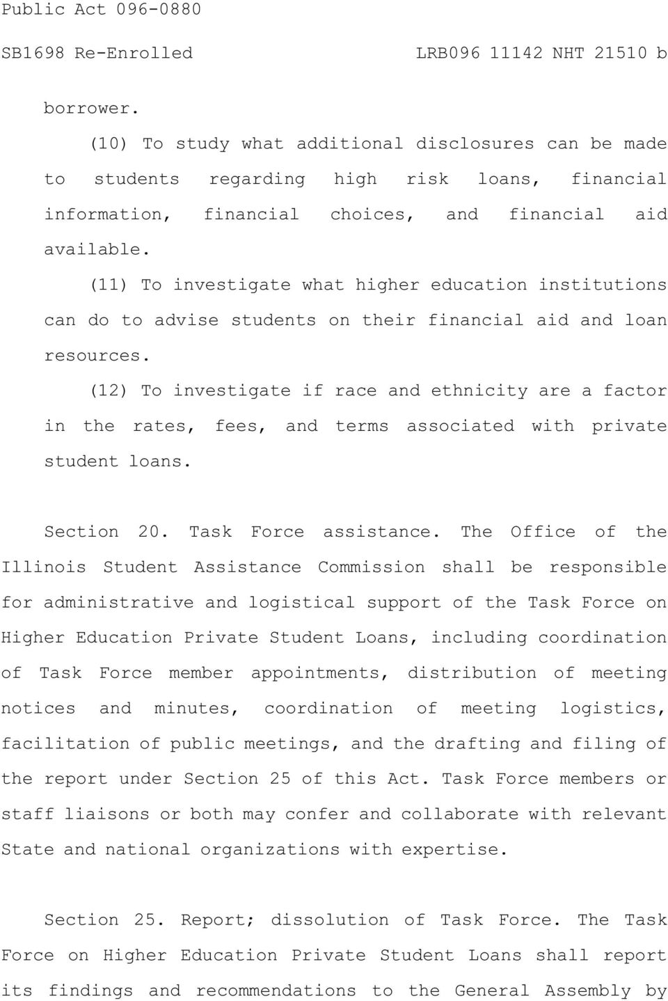 (12) To investigate if race and ethnicity are a factor in the rates, fees, and terms associated with private student loans. Section 20. Task Force assistance.