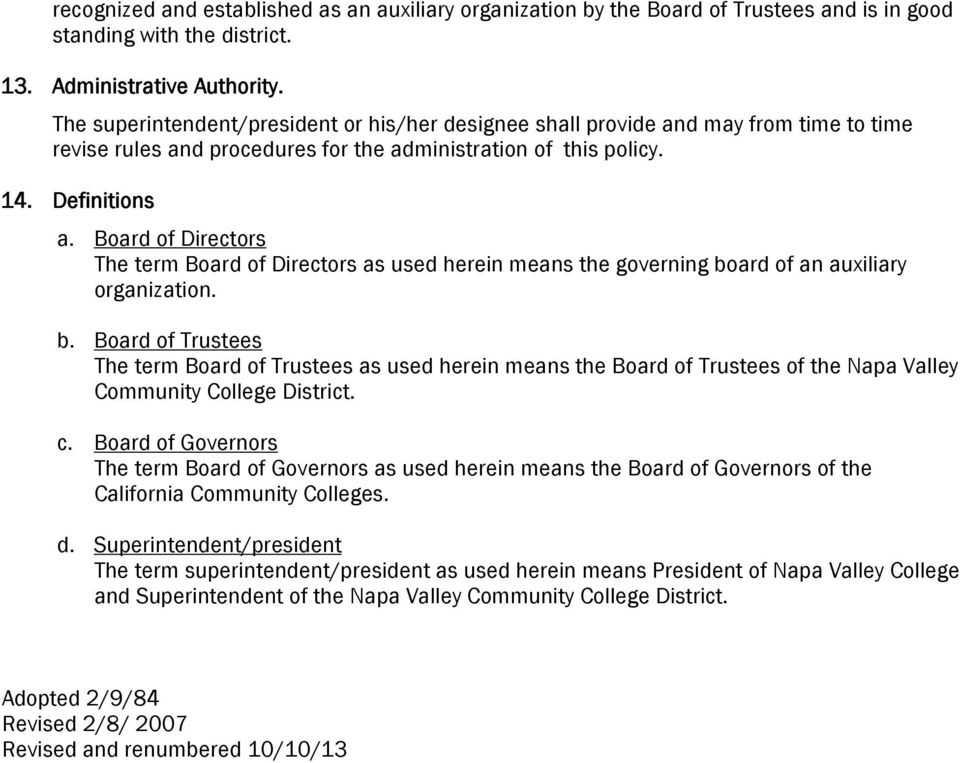 Board of Directors The term Board of Directors as used herein means the governing bo