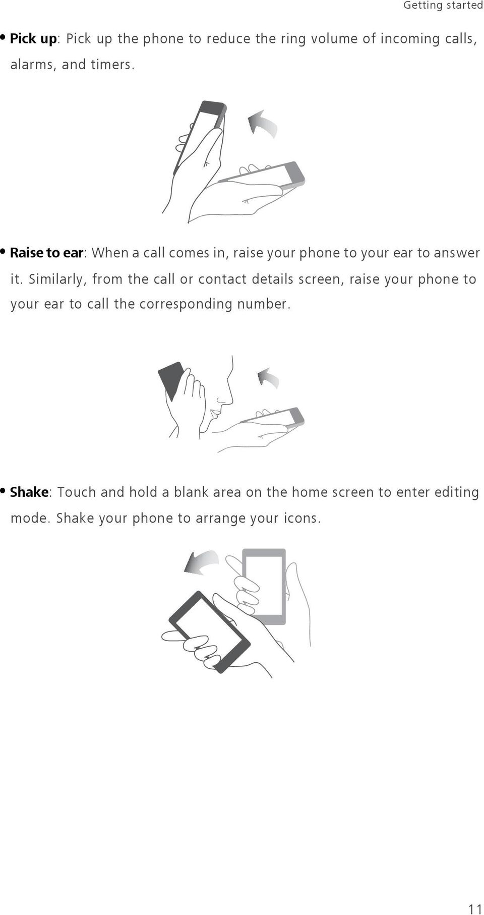 Similarly, from the call or contact details screen, raise your phone to your ear to call the