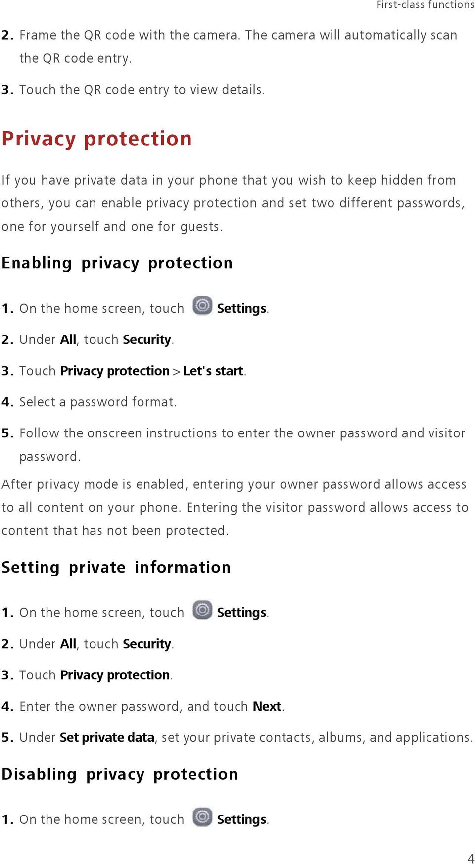 guests. Enabling privacy protection 1. On the home screen, touch Settings. 2. Under All, touch Security. 3. Touch Privacy protection > Let's start. 4. Select a password format. 5.
