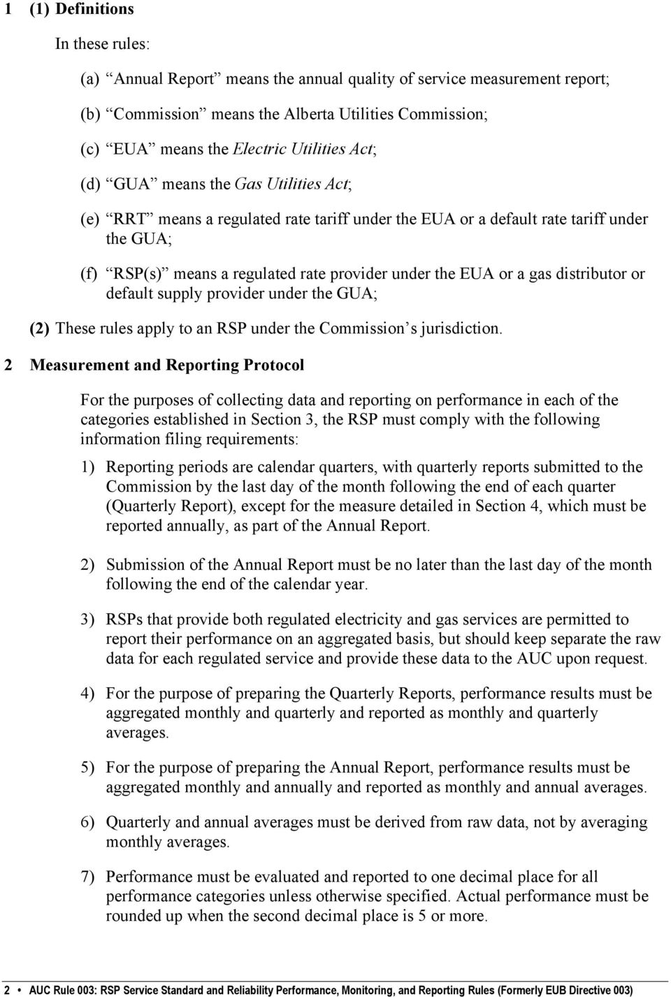distributor or default supply provider under the GUA; (2) These rules apply to an RSP under the Commission s jurisdiction.