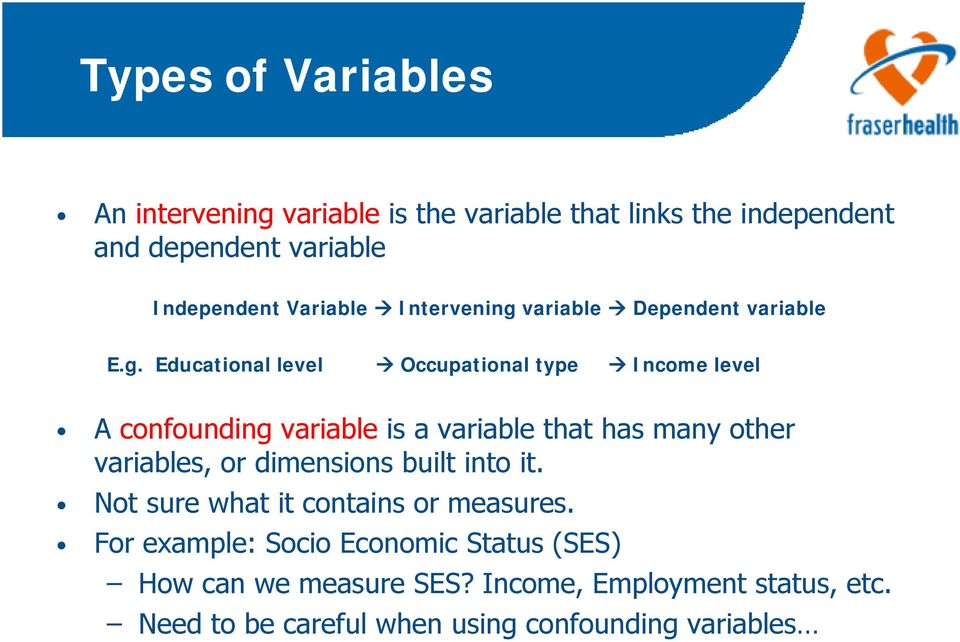 variable Dependent variable E.g.
