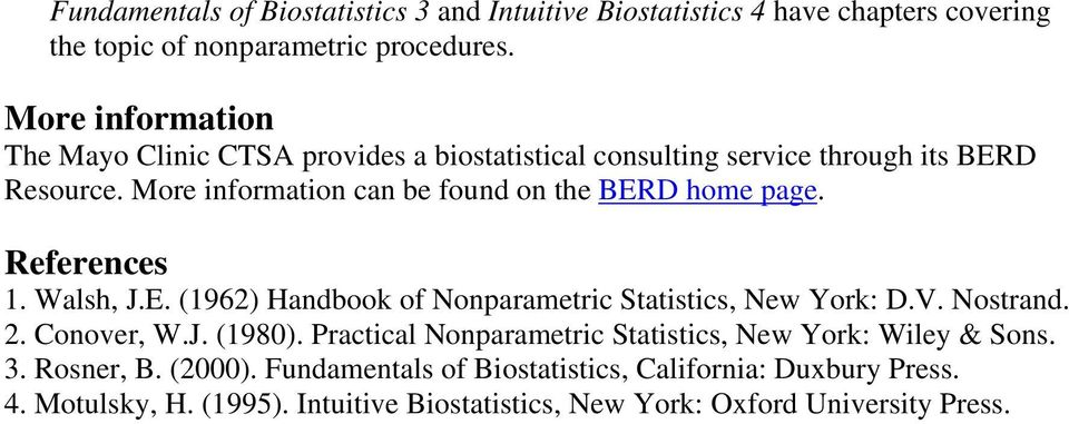 More information can be found on the BERD home page. References 1. Walsh, J.E. (1962) Handbook of Nonparametric Statistics, New York: D.V. Nostrand. 2.