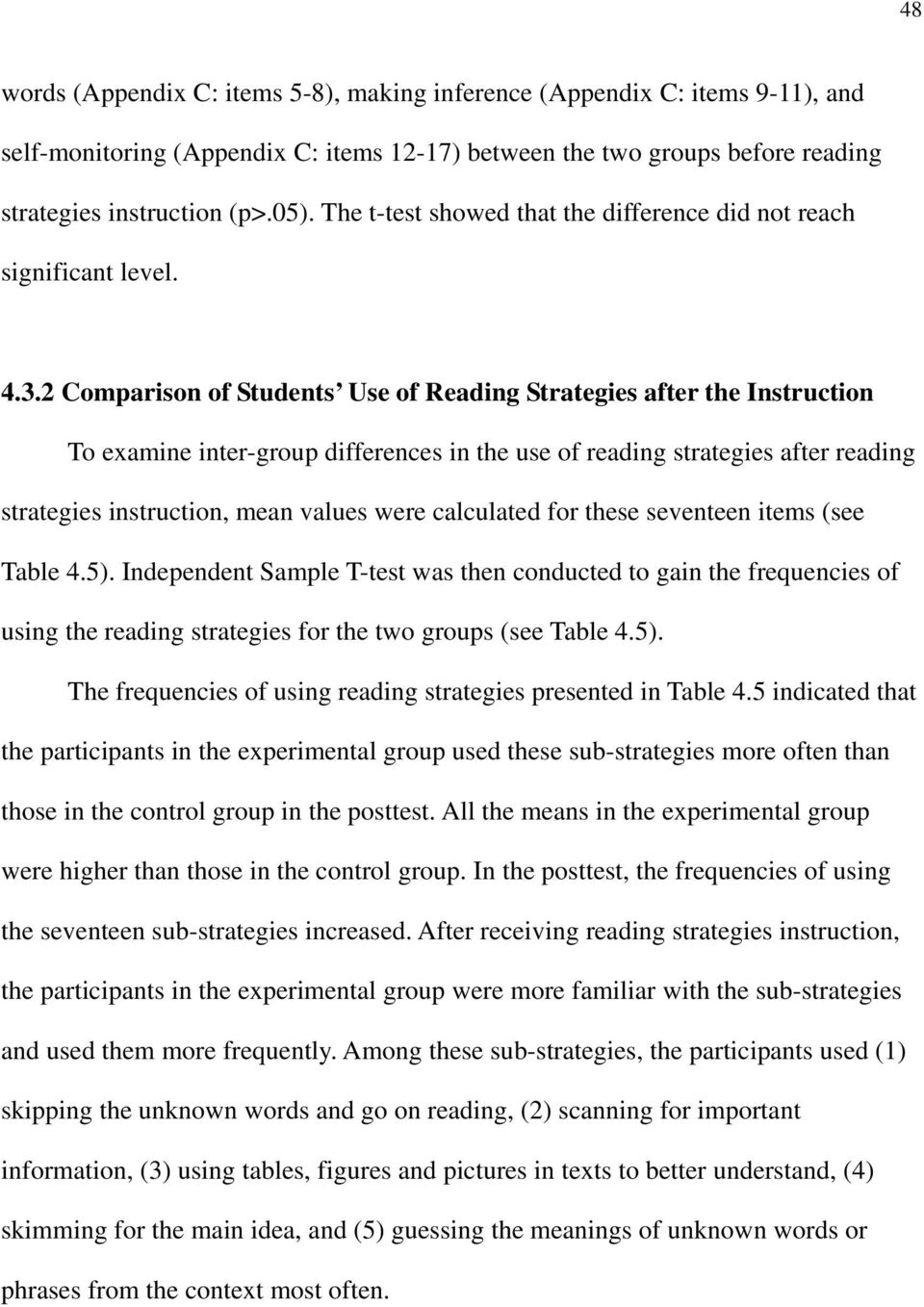 2 Comparison of Students Use of Reading Strategies after the Instruction To examine inter-group differences in the use of reading strategies after reading strategies instruction, mean values were