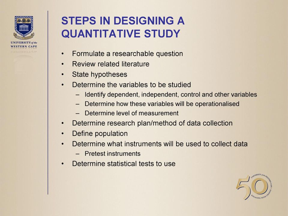 variables will be operationalised Determine level of measurement Determine research plan/method of data collection
