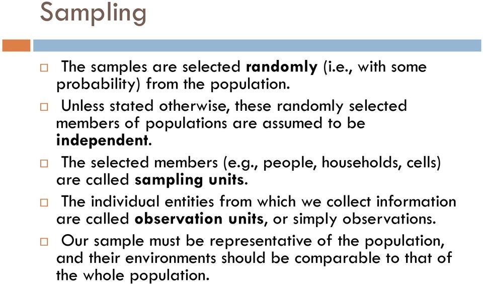 , people, households, cells) are called sampling units.