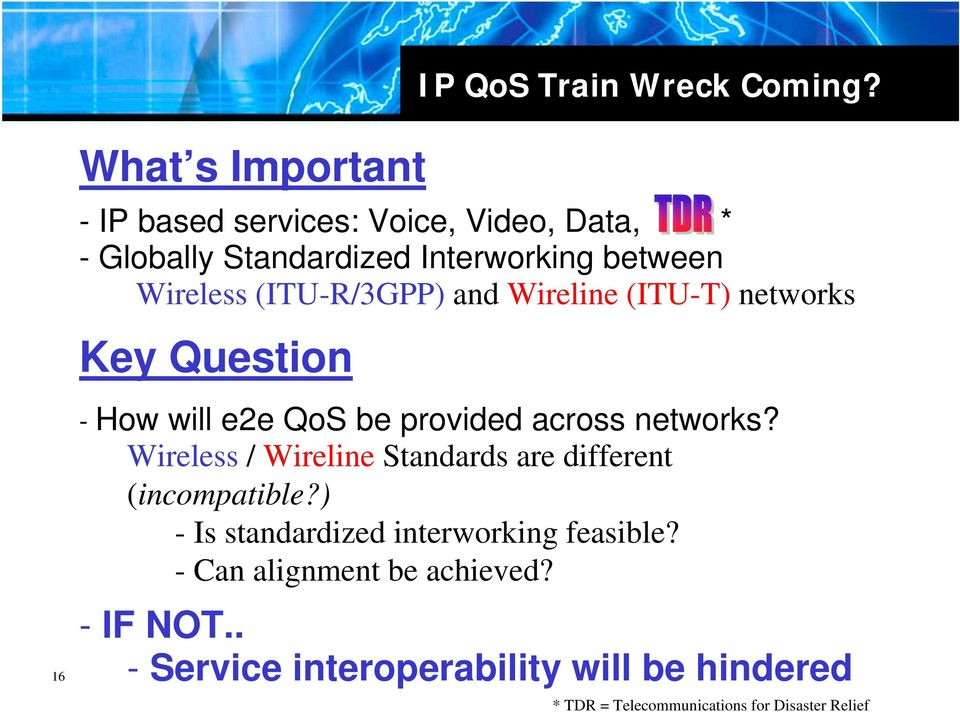 Wireline (ITU-T) networks Key Question 16 - How will e2e QoS be provided across networks?