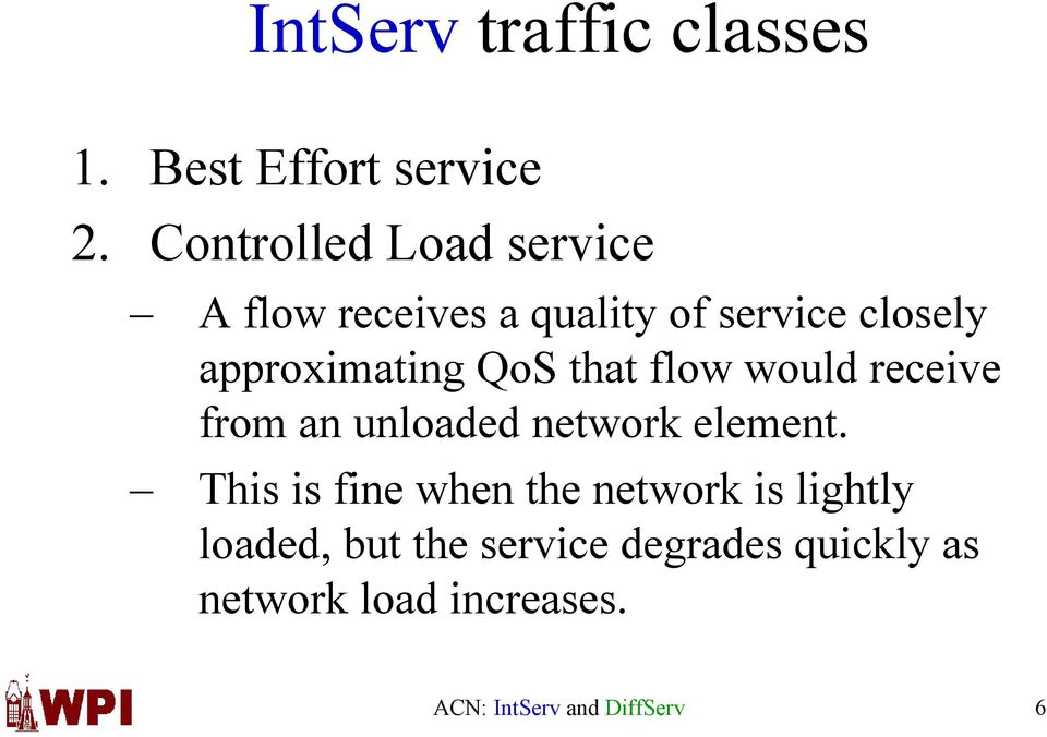 QoS that flow would receive from an unloaded network element.