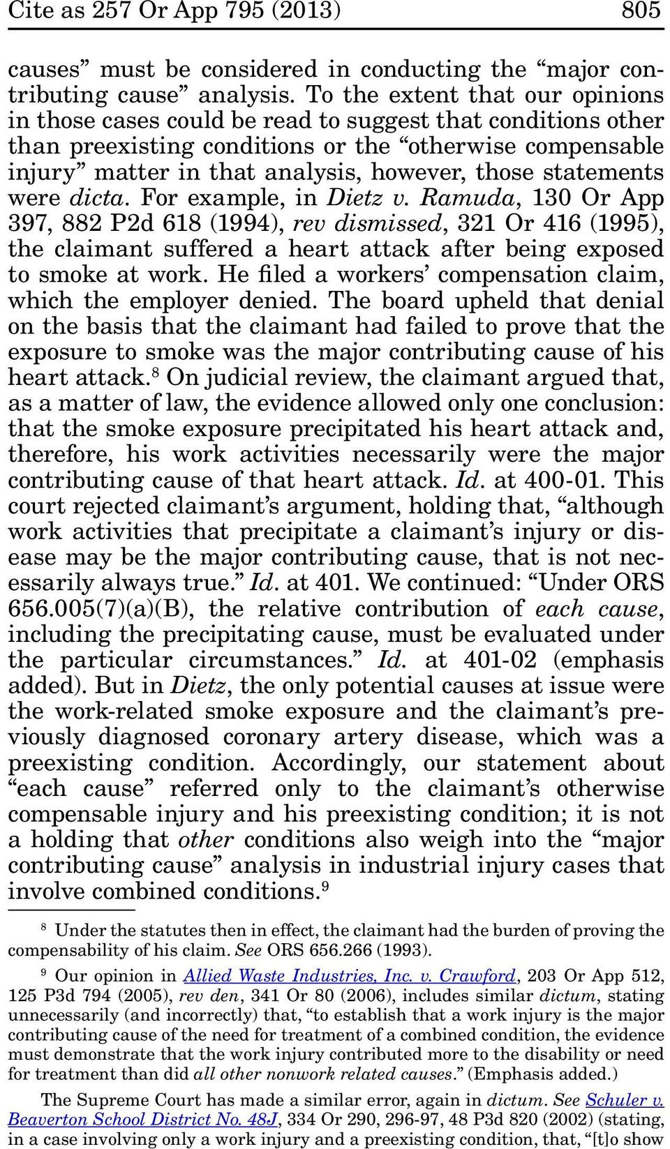 statements were dicta. For example, in Dietz v. Ramuda, 130 Or App 397, 882 P2d 618 (1994), rev dismissed, 321 Or 416 (1995), the claimant suffered a heart attack after being exposed to smoke at work.
