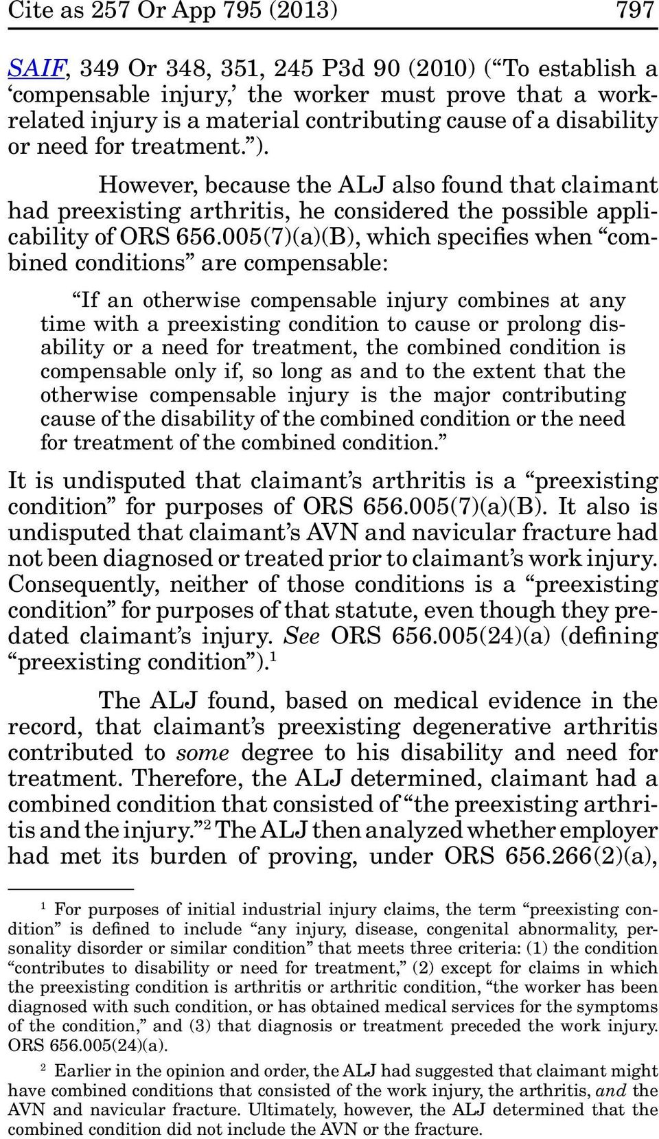005(7)(a)(B), which specifies when combined conditions are compensable: If an otherwise compensable injury combines at any time with a preexisting condition to cause or prolong disability or a need