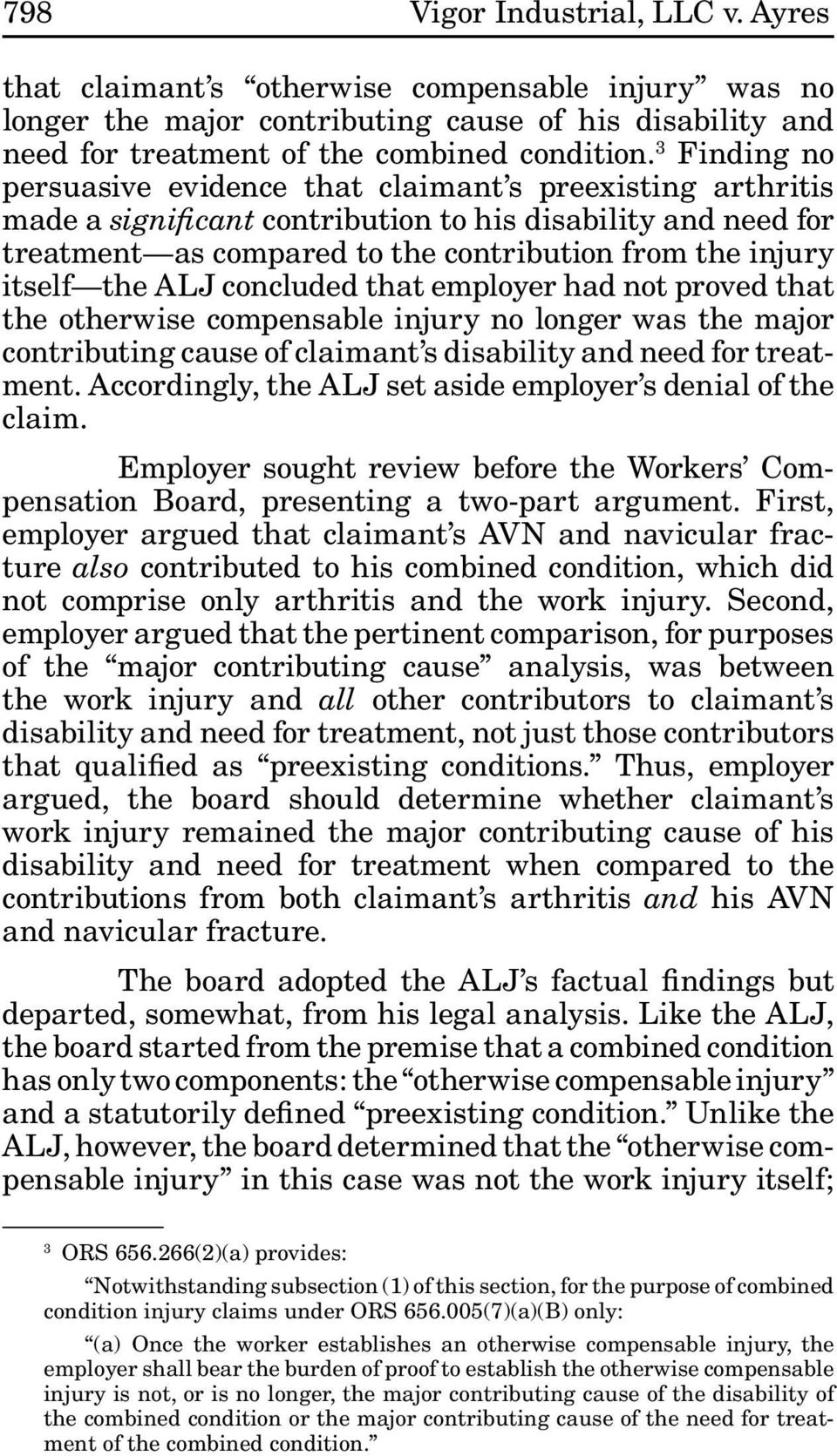 the ALJ concluded that employer had not proved that the otherwise compensable injury no longer was the major contributing cause of claimant s disability and need for treatment.