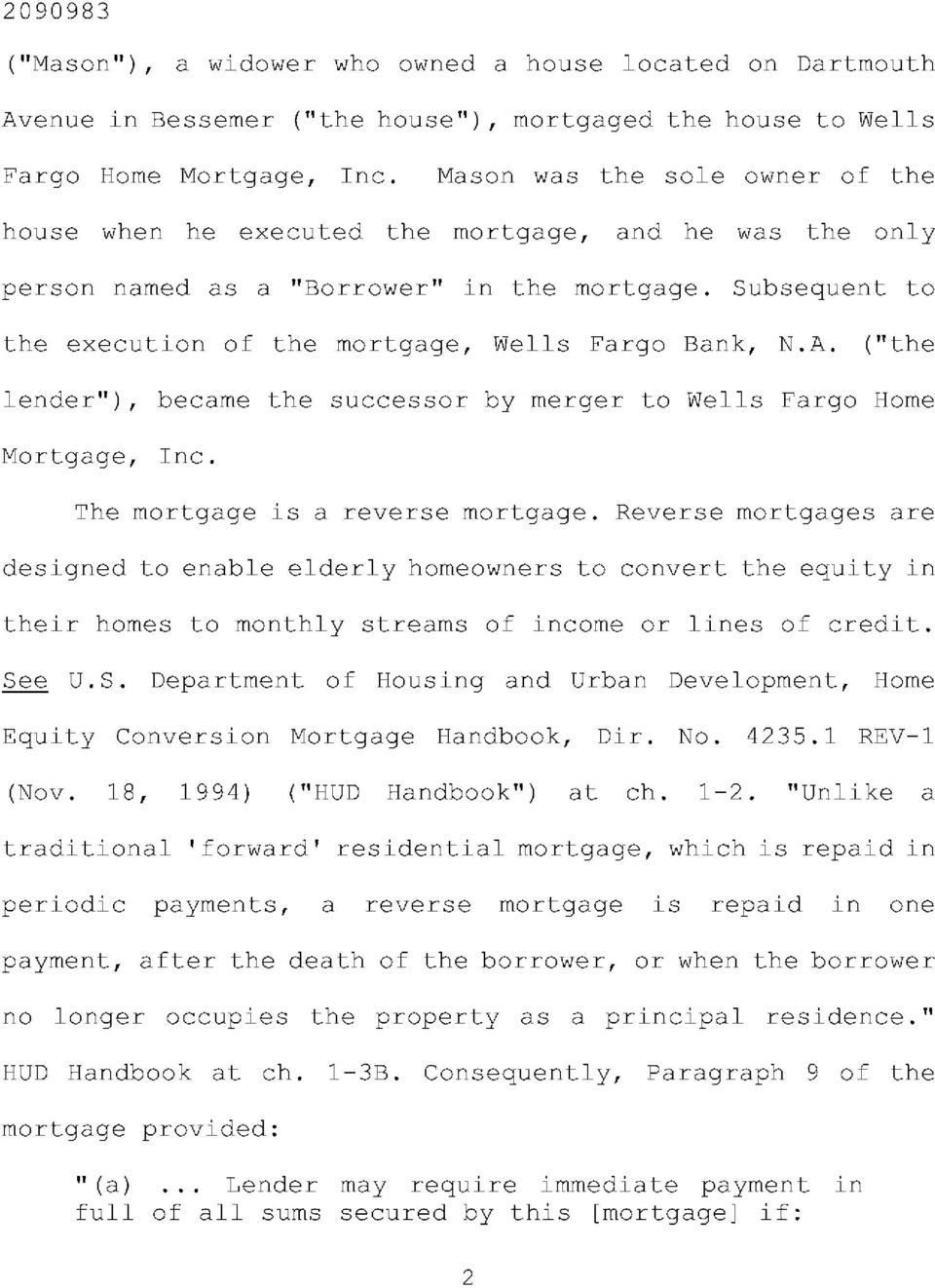"A. (""the lender""), became the successor by merger to Wells Fargo Home Mortgage, Inc. The mortgage is a reverse mortgage."