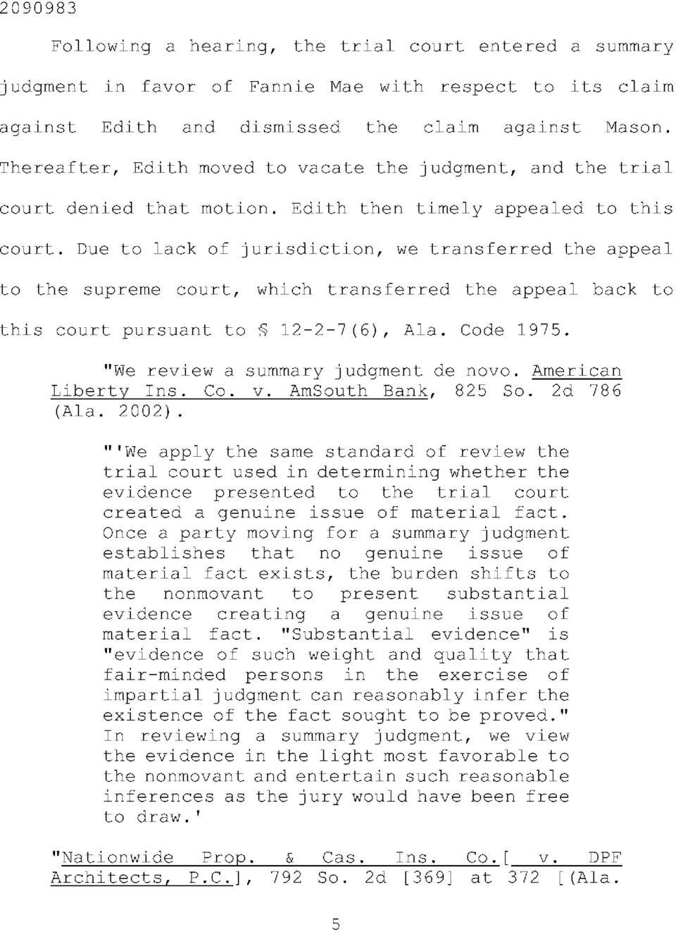 Due to lack of jurisdiction, we transferred the appeal to the supreme court, which transferred the appeal back to this court pursuant to 12-2-7(6), Ala. Code 1975.
