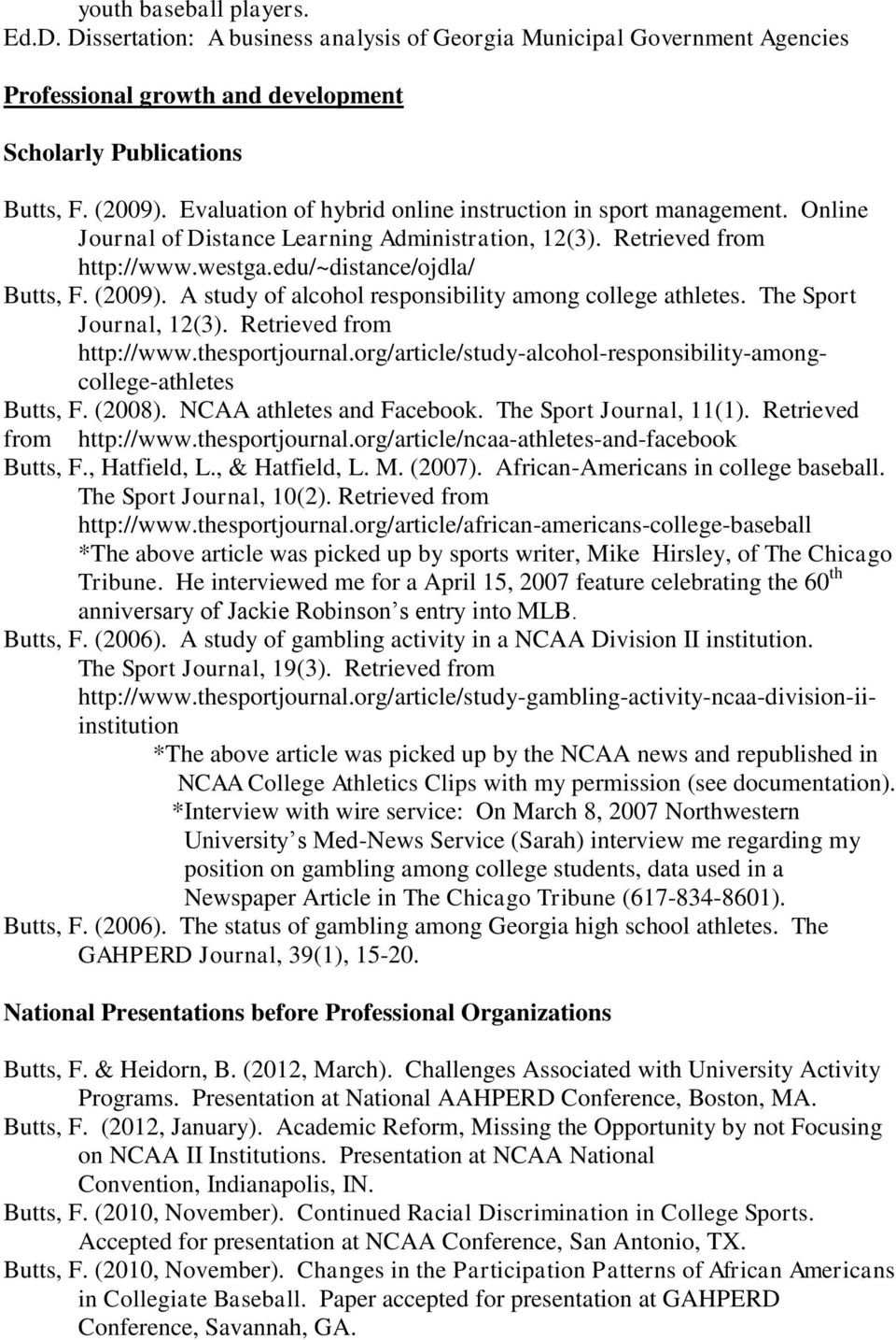 A study of alcohol responsibility among college athletes. The Sport Journal, 12(3). Retrieved from http://www.thesportjournal.org/article/study-alcohol-responsibility-amongcollege-athletes Butts, F.