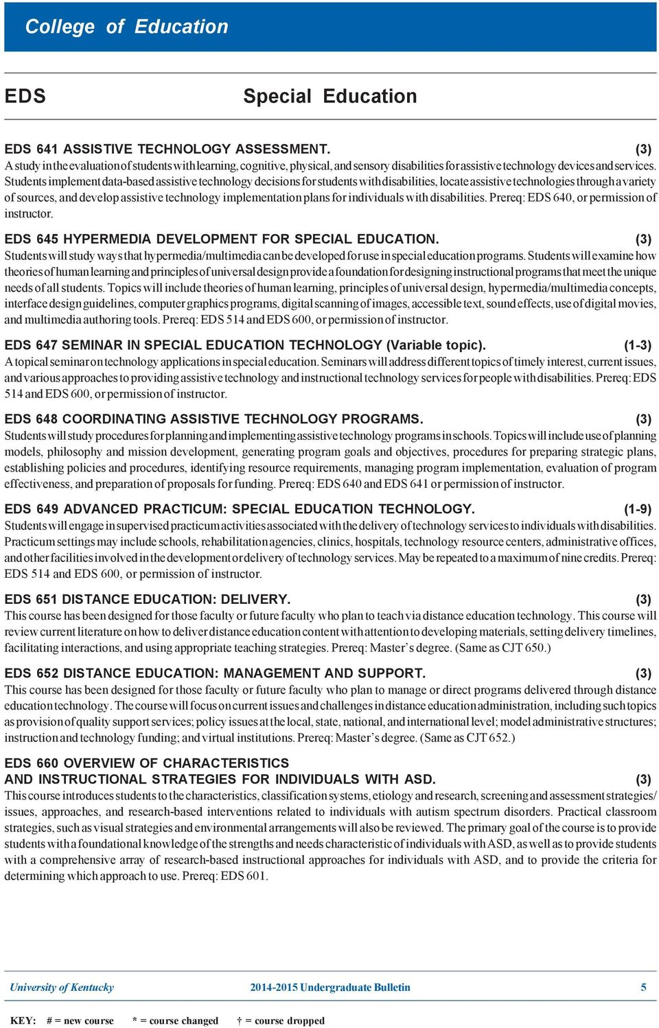 implementation plans for individuals with disabilities. Prereq: 640, or permission of instructor. 645 HYPERMEDIA DEVELOPMENT FOR SPECIAL EDUCATION.
