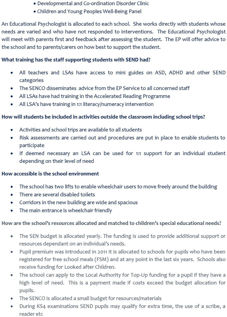 The EP will offer advice to the school and to parents/carers on how best to support the student. What training has the staff supporting students with SEND had?