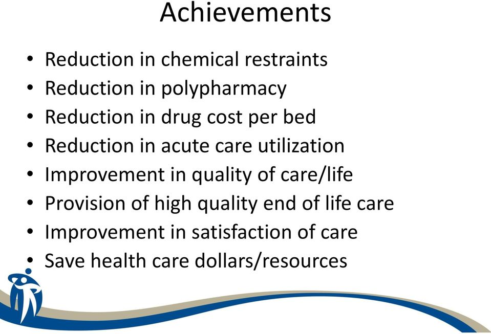 Improvement in quality of care/life Provision of high quality end of
