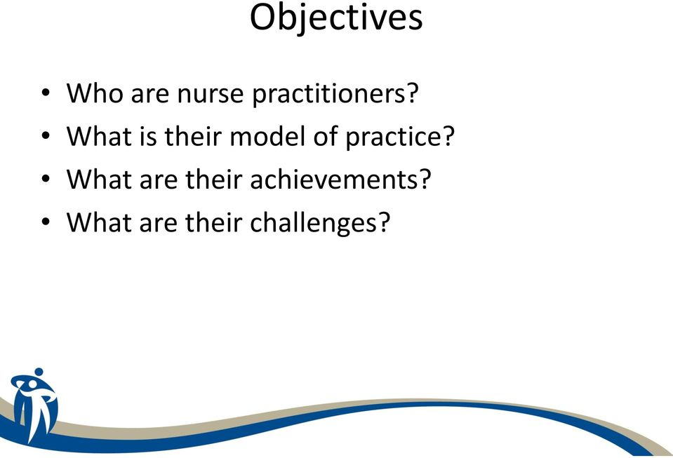 What is their model of practice?