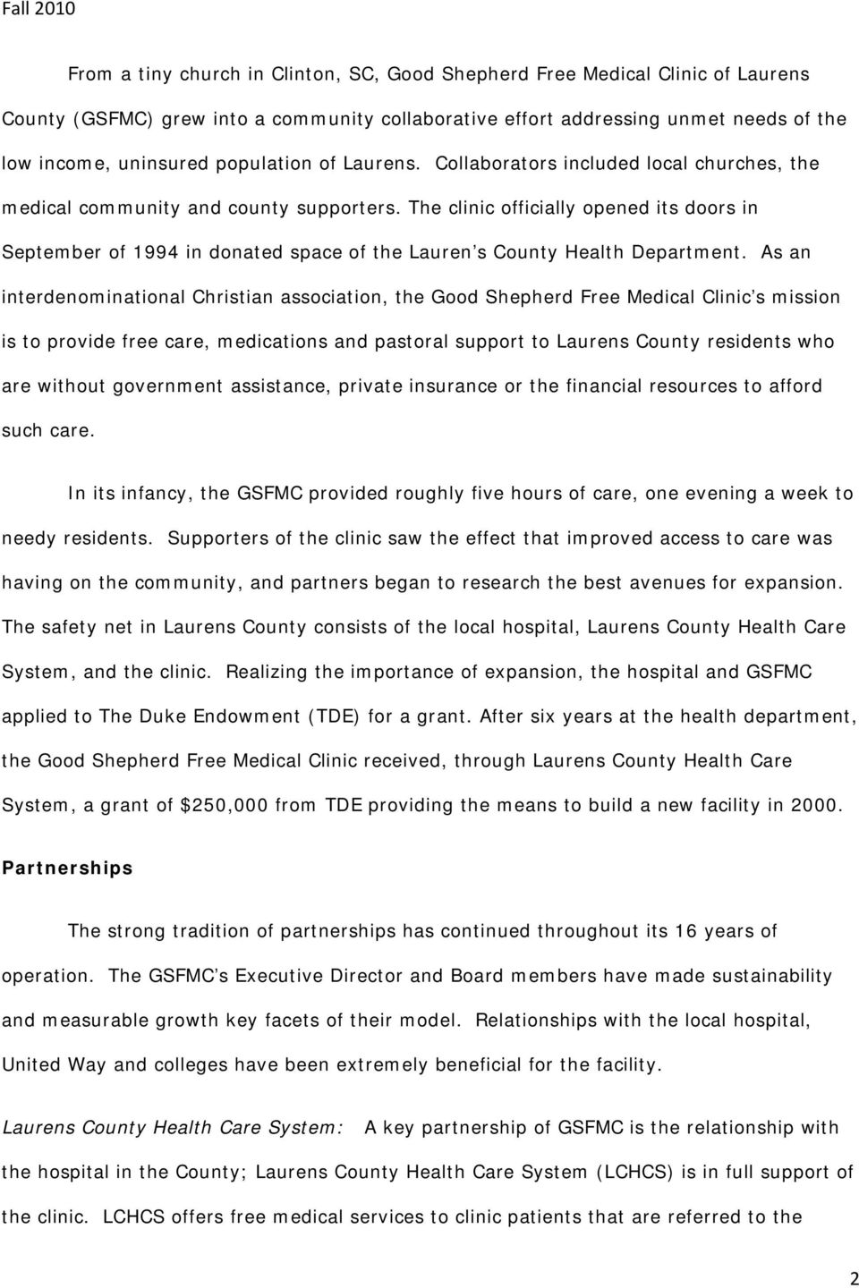 The clinic officially opened its doors in September of 1994 in donated space of the Lauren s County Health Department.