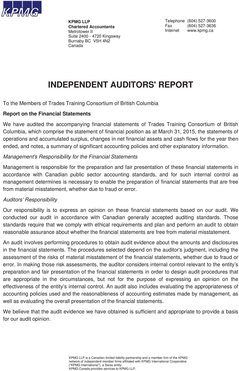 Training Consortium of British Columbia, which comprise the statement of financial position as at March 31, 2015, the statements of operations and accumulated surplus, changes in net financial assets