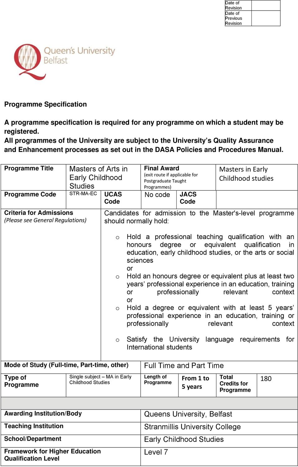 Programme Title Masters of Arts in Early Childhood Studies Programme Code STR-MA-EC UCAS Code Criteria for Admissions (Please see General Regulations) Final Award (exit route if applicable for