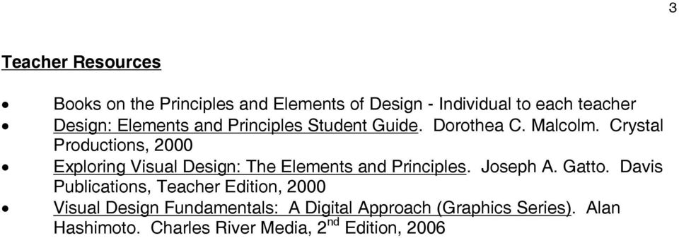 Crystal Productions, 2000 Exploring Visual Design: The Elements and Principles. Joseph A. Gatto.