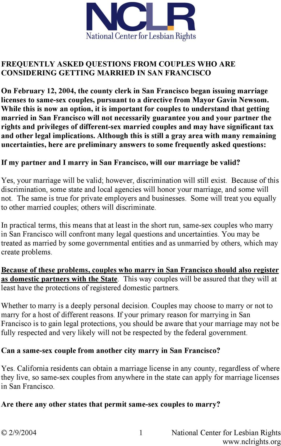 While this is now an option, it is important for couples to understand that getting married in San Francisco will not necessarily guarantee you and your partner the rights and privileges of