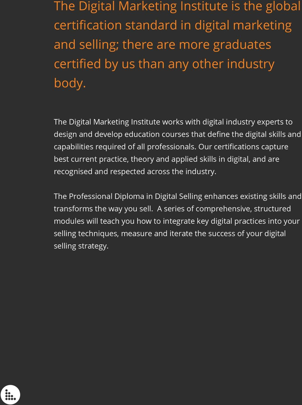 Our certifications capture best current practice, theory and applied skills in digital, and are recognised and respected across the industry.