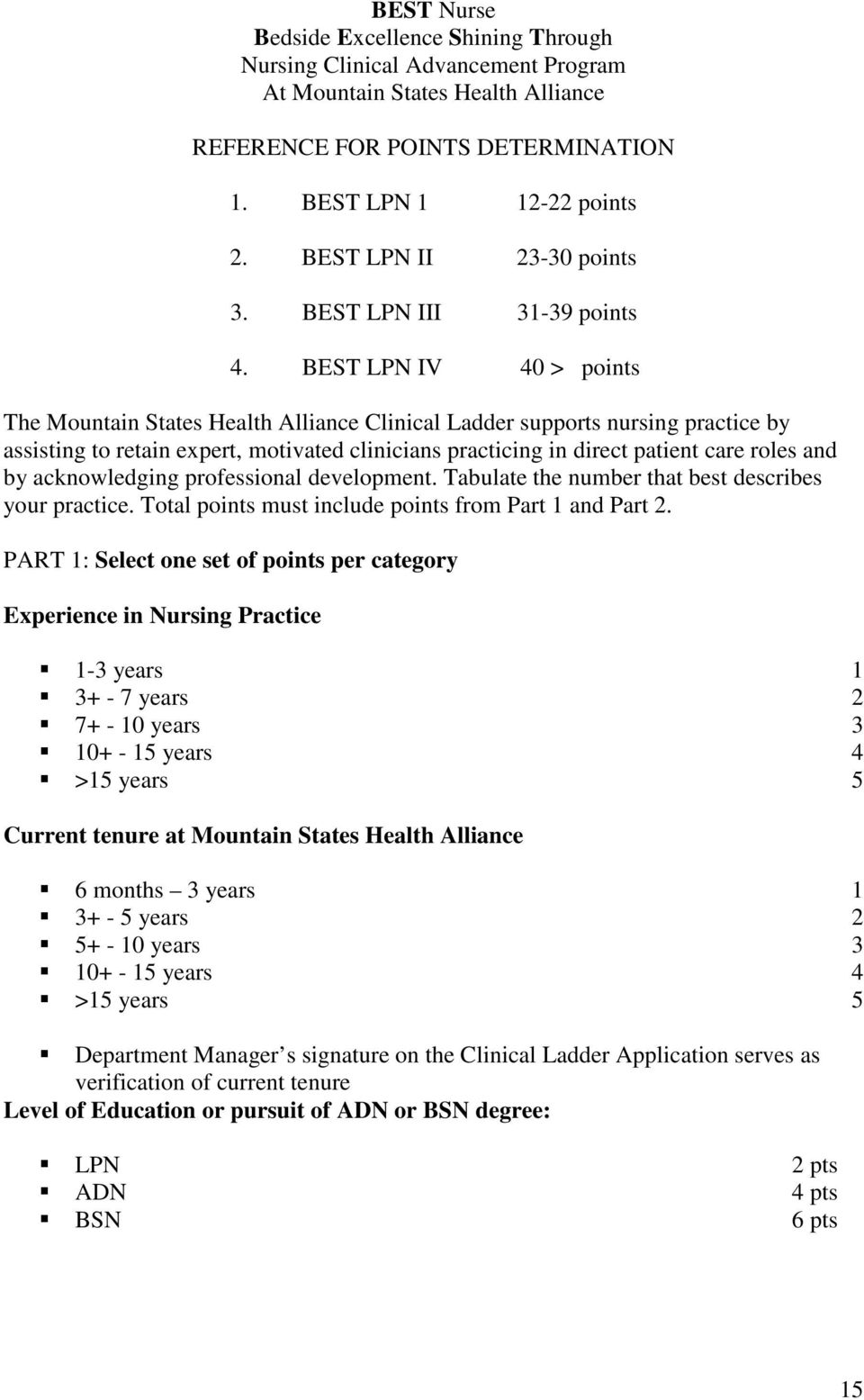 BEST LPN IV 40 > points The Mountain States Health Alliance Clinical Ladder supports nursing practice by assisting to retain expert, motivated clinicians practicing in direct patient care roles and